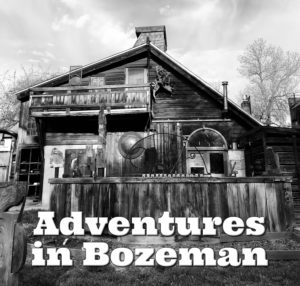 Adventures in Bozeman by Steven Shomler